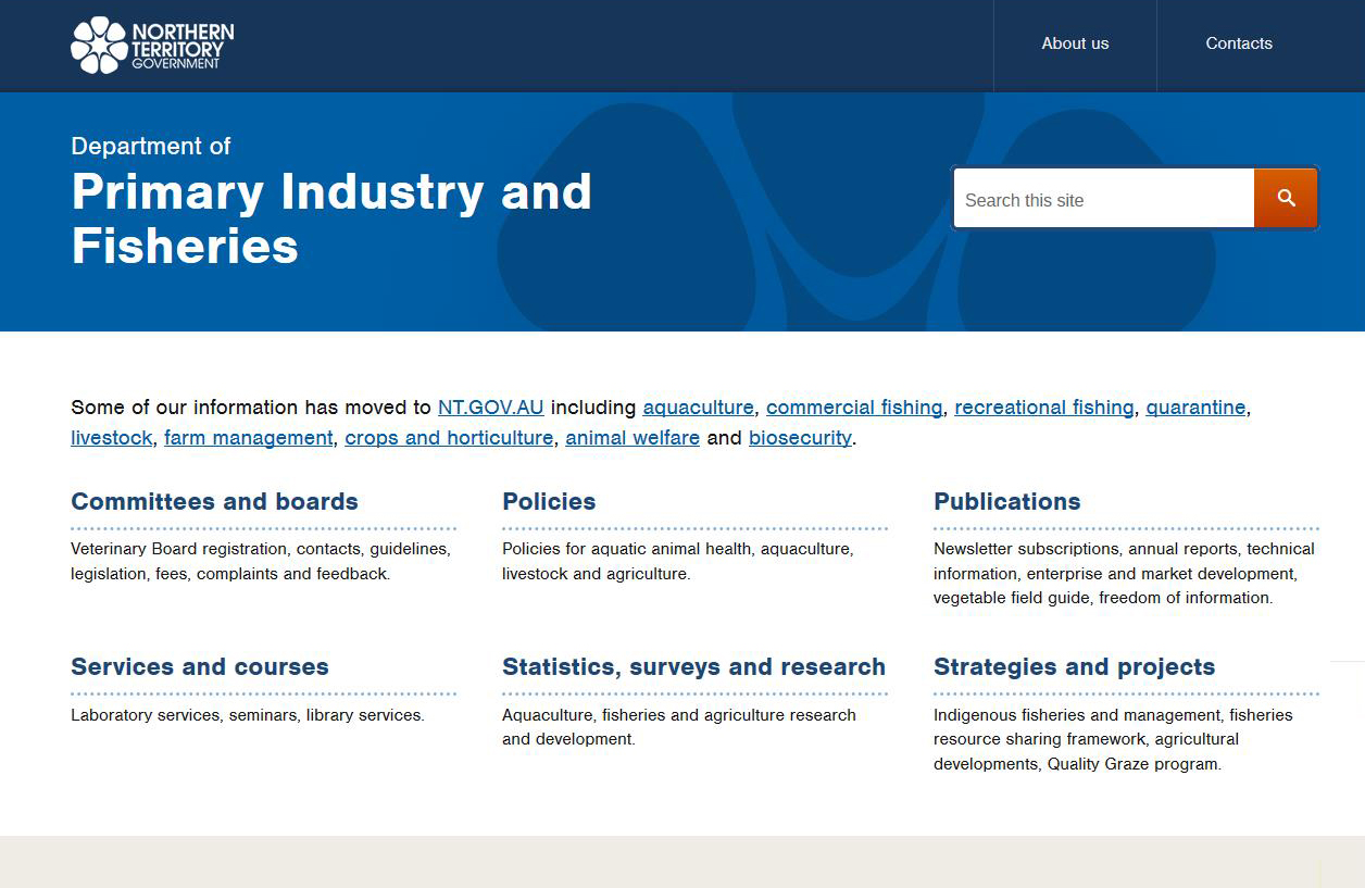 The Department of Primary Industry and Fisheries still maintains a separate website that also follows the new look, at dpif.nt.gov.au