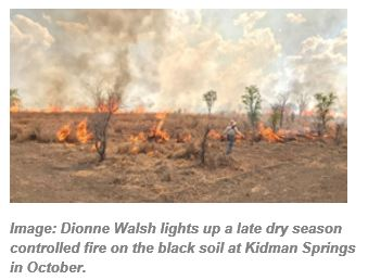 Image: Dionne Walsh lights up a late dry season controlled fire on the black soil at Kidman Springs in October.